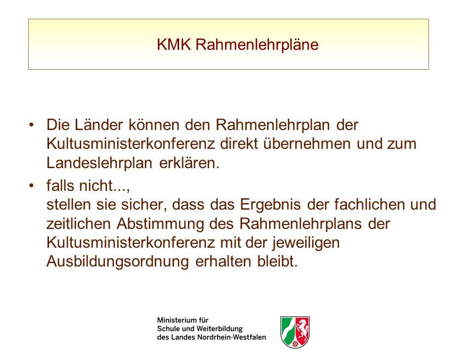 KMK RahmenlehrpläneDie Länder können den Rahmenlehrplan der Kultusministerkonferenz direkt übernehmen und zum Landeslehrplan erklären.