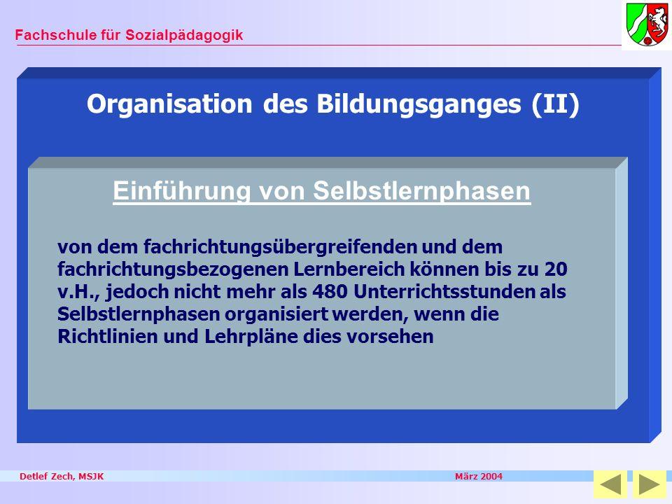 Organisation des Bildungsganges (II) Einführung von Selbstlernphasen