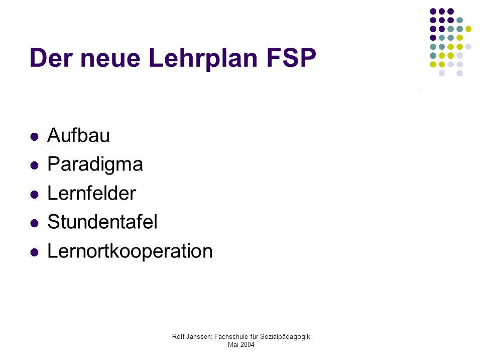 Rolf Janssen: Fachschule für Sozialpädagogik Mai 2004