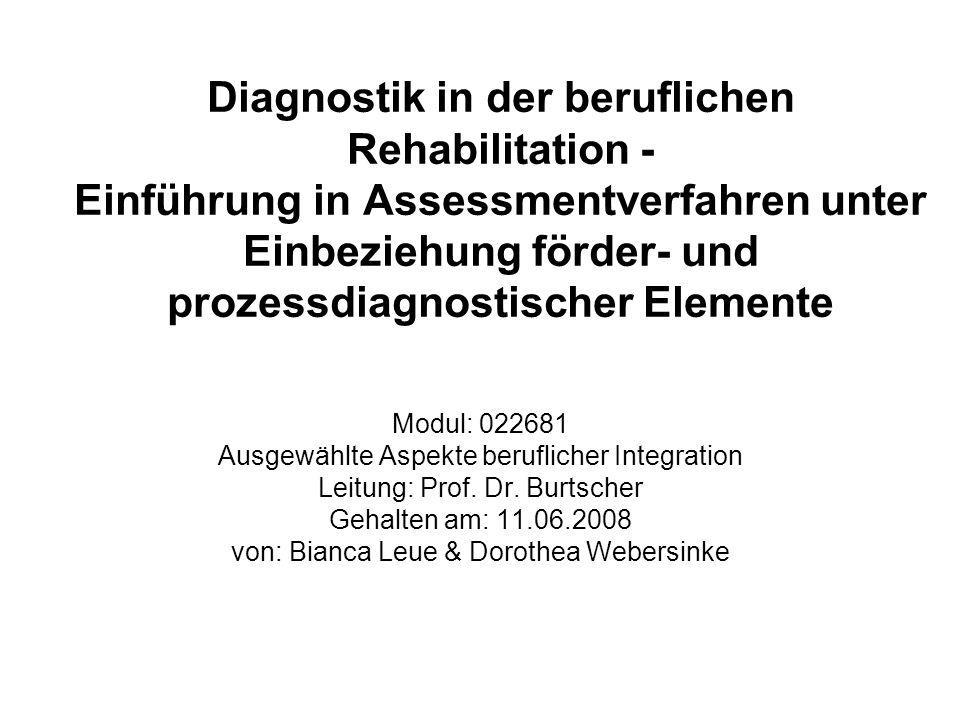 Diagnostik in der beruflichen Rehabilitation - Einführung in Assessmentverfahren unter Einbeziehung förder- und prozessdiagnostischer Elemente
