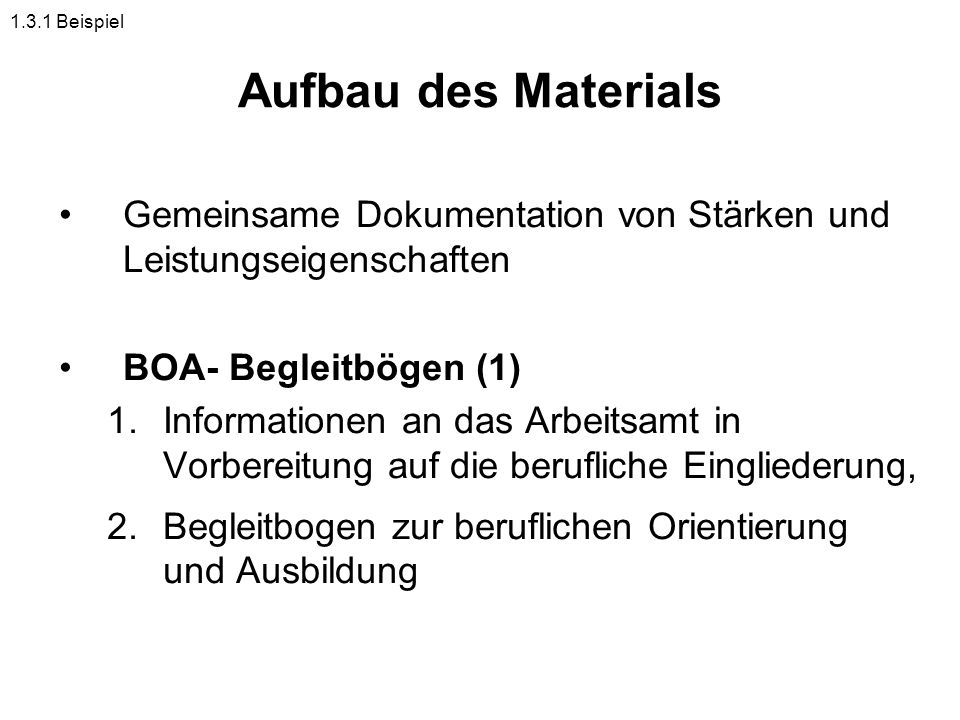 1.3.1 Beispiel Aufbau des Materials. Gemeinsame Dokumentation von Stärken und Leistungseigenschaften.
