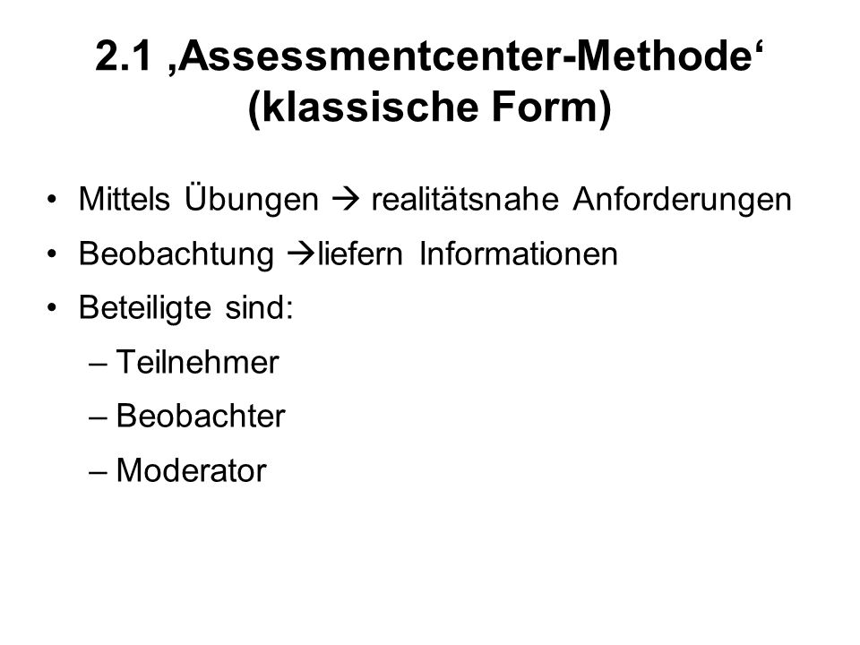 2.1 'Assessmentcenter-Methode' (klassische Form)