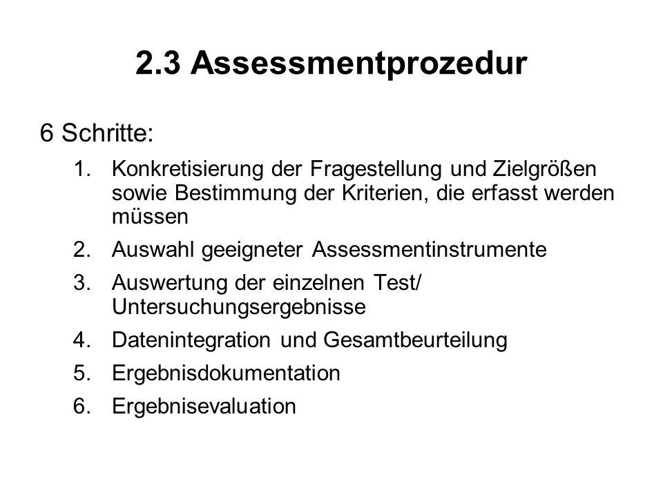 2.3 Assessmentprozedur 6 Schritte: