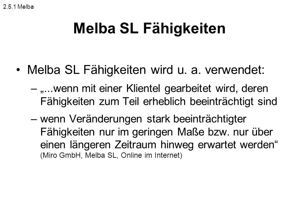 Melba SL Fähigkeiten Melba SL Fähigkeiten wird u. a. verwendet: