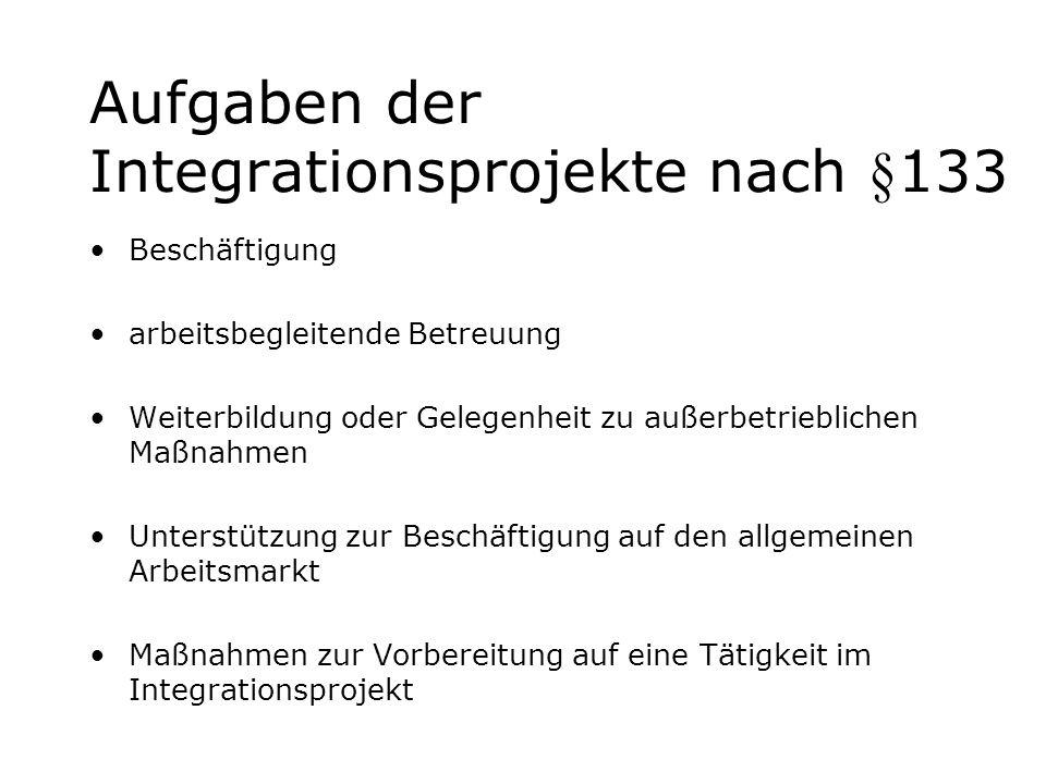 Aufgaben der Integrationsprojekte nach §133