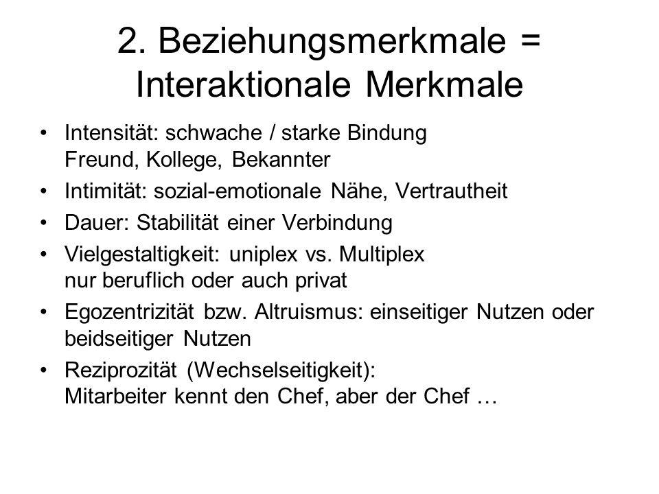 2. Beziehungsmerkmale = Interaktionale Merkmale