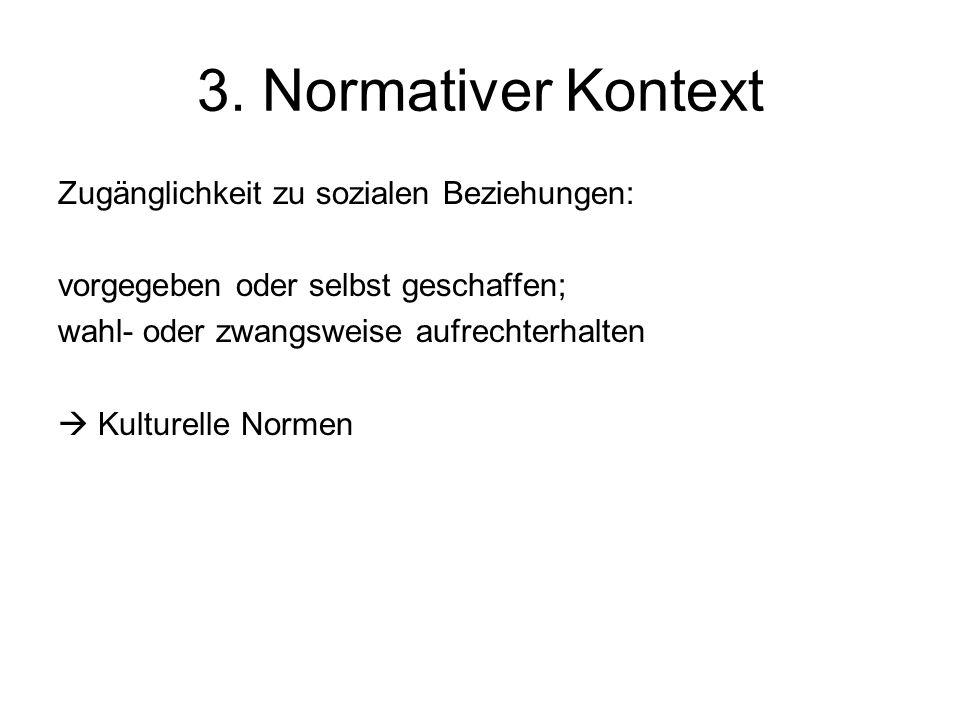 3. Normativer Kontext Zugänglichkeit zu sozialen Beziehungen: