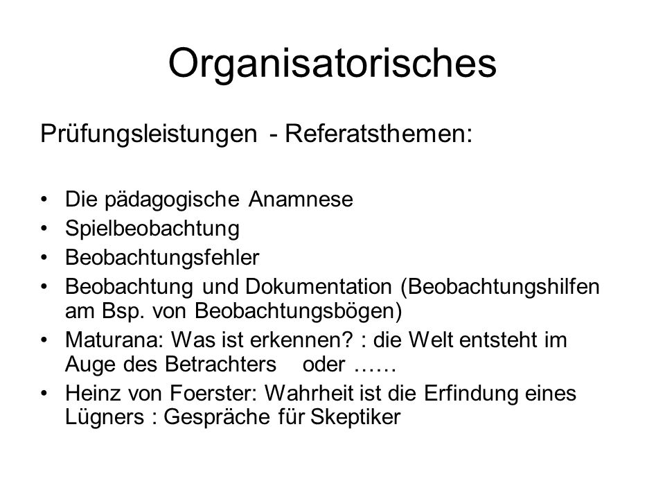 Organisatorisches Prüfungsleistungen - Referatsthemen:
