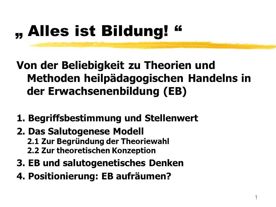 """"""" Alles ist Bildung! Von der Beliebigkeit zu Theorien und Methoden heilpädagogischen Handelns in der Erwachsenenbildung (EB)"""