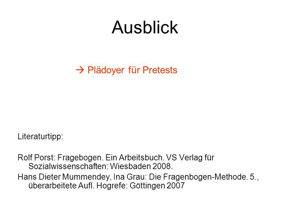 Ausblick  Plädoyer für Pretests Literaturtipp: