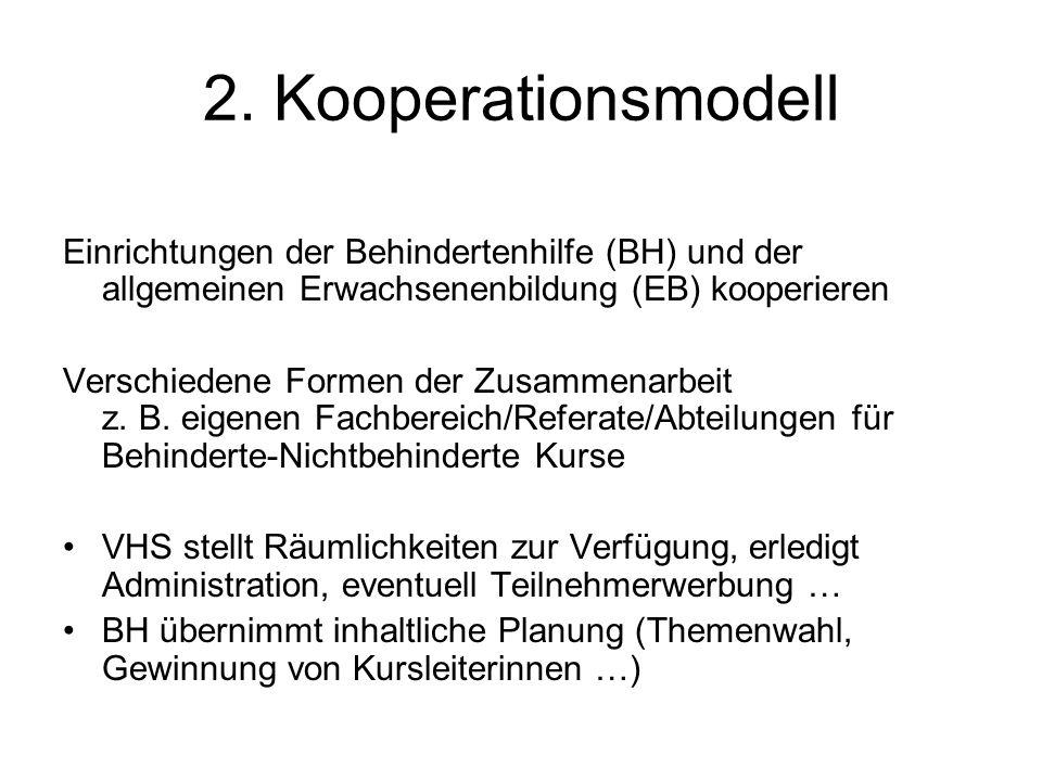 2. Kooperationsmodell Einrichtungen der Behindertenhilfe (BH) und der allgemeinen Erwachsenenbildung (EB) kooperieren.