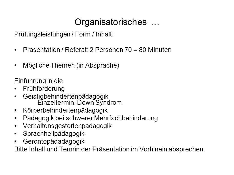 Organisatorisches … Prüfungsleistungen / Form / Inhalt: