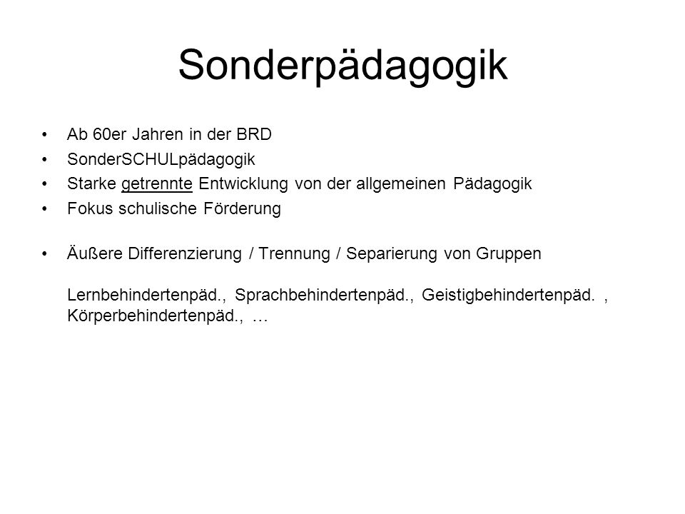 Sonderpädagogik Ab 60er Jahren in der BRD SonderSCHULpädagogik
