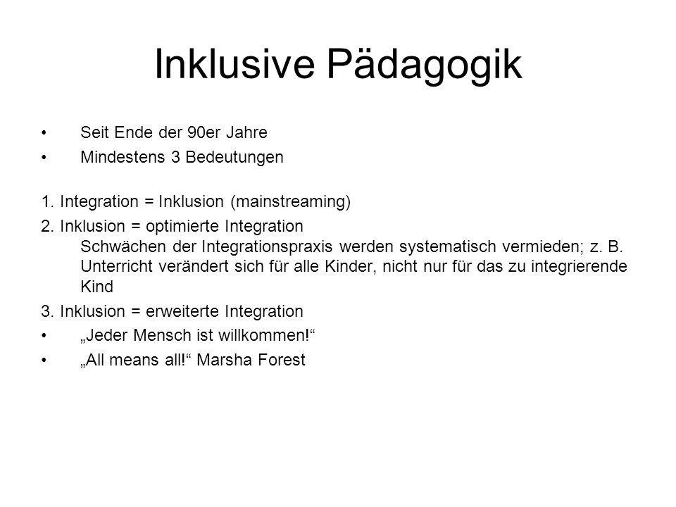 Inklusive Pädagogik Seit Ende der 90er Jahre Mindestens 3 Bedeutungen