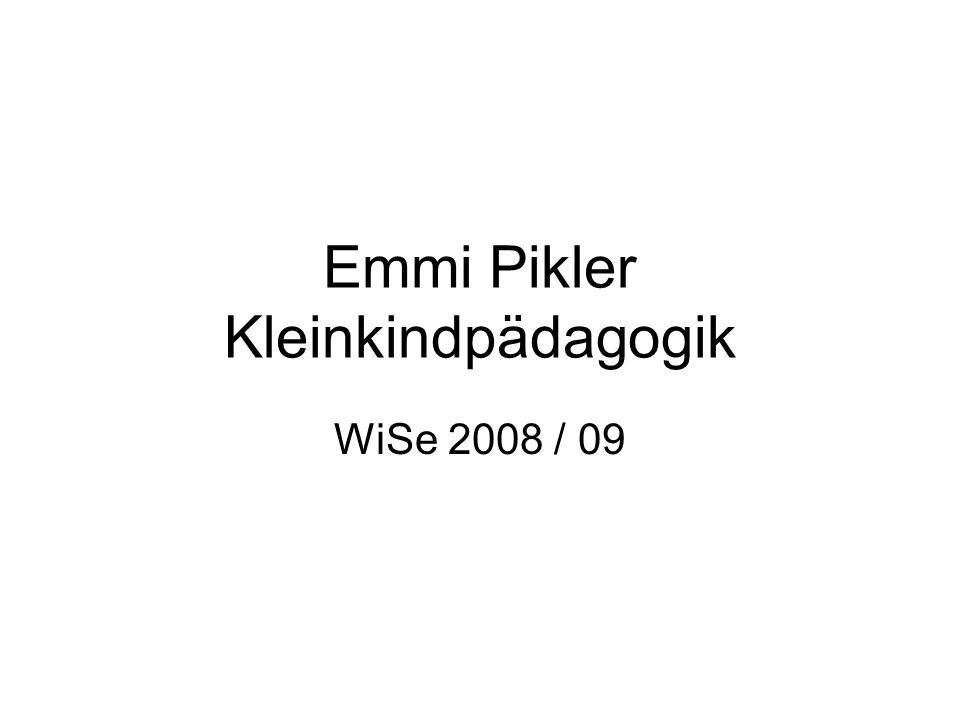 Emmi Pikler Kleinkindpädagogik