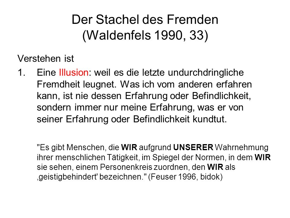 Der Stachel des Fremden (Waldenfels 1990, 33)