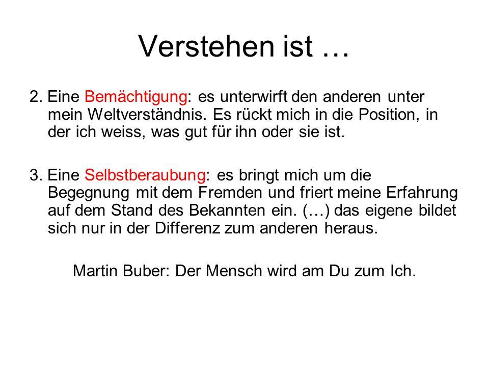 Martin Buber: Der Mensch wird am Du zum Ich.