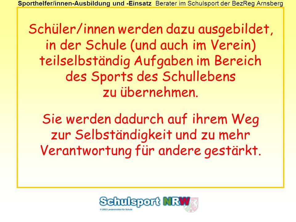 Schüler/innen werden dazu ausgebildet, in der Schule (und auch im Verein) teilselbständig Aufgaben im Bereich des Sports des Schullebens zu übernehmen.