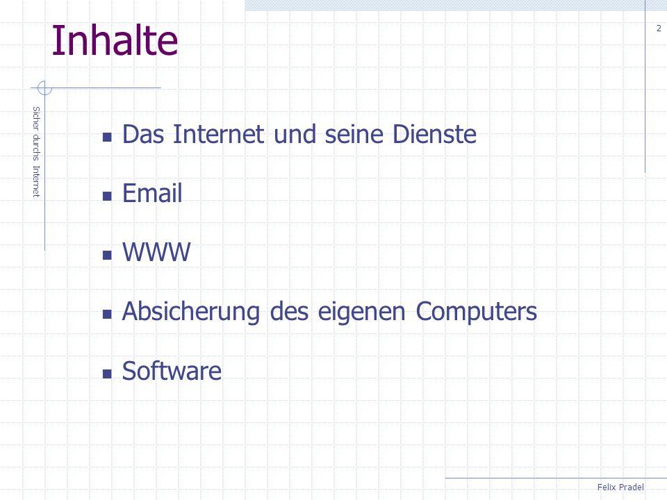 Inhalte Das Internet und seine Dienste Email WWW