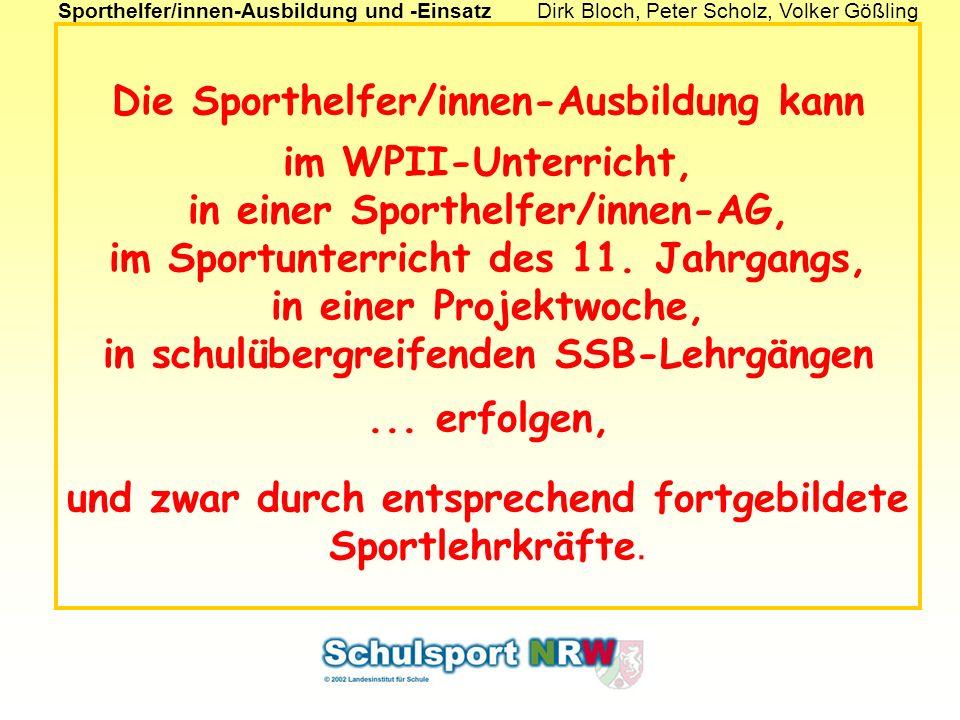 Die Sporthelfer/innen-Ausbildung kann im WPII-Unterricht, in einer Sporthelfer/innen-AG, im Sportunterricht des 11.