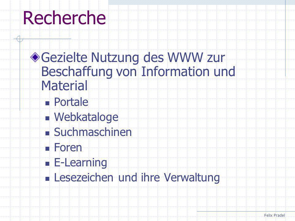 Recherche Gezielte Nutzung des WWW zur Beschaffung von Information und Material. Portale. Webkataloge.