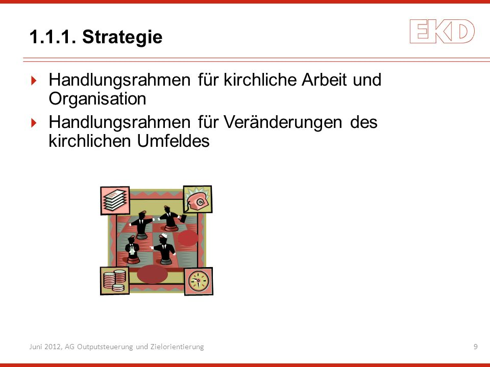 1.1.1. Strategie Handlungsrahmen für kirchliche Arbeit und Organisation. Handlungsrahmen für Veränderungen des kirchlichen Umfeldes.