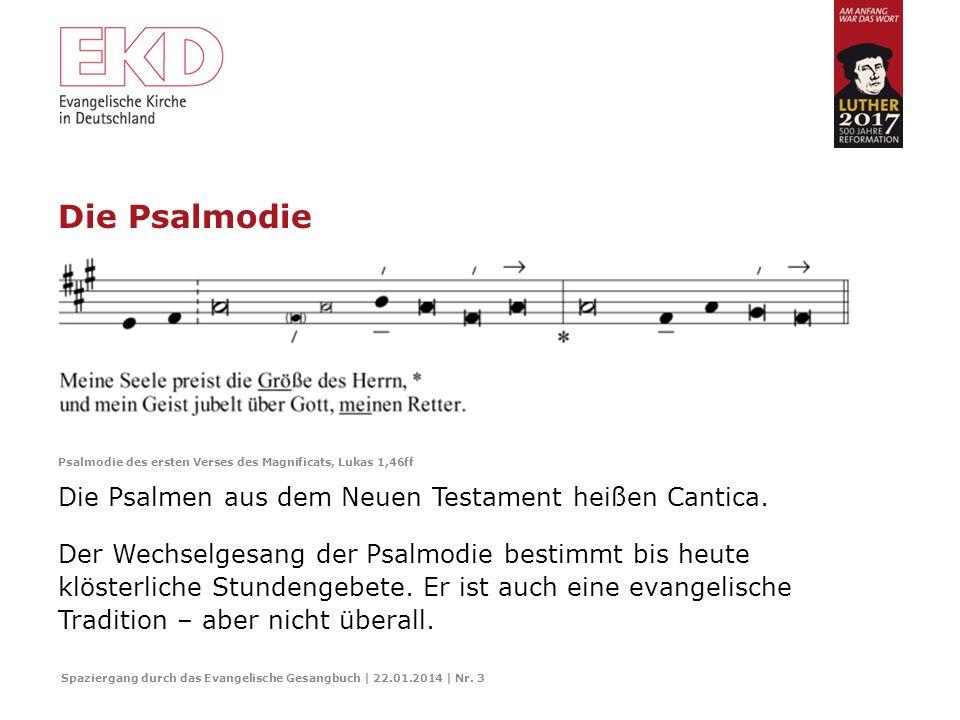 Die Psalmodie Die Psalmen aus dem Neuen Testament heißen Cantica.