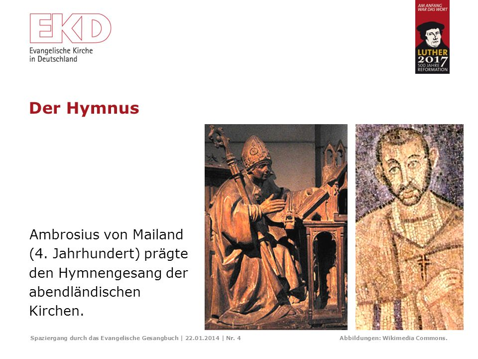 Der Hymnus Ambrosius von Mailand (4. Jahrhundert) prägte den Hymnengesang der abendländischen Kirchen.
