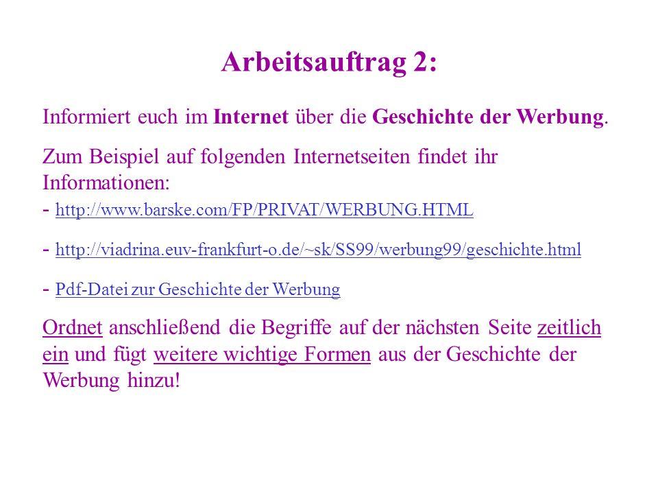 Arbeitsauftrag 2: Informiert euch im Internet über die Geschichte der Werbung.