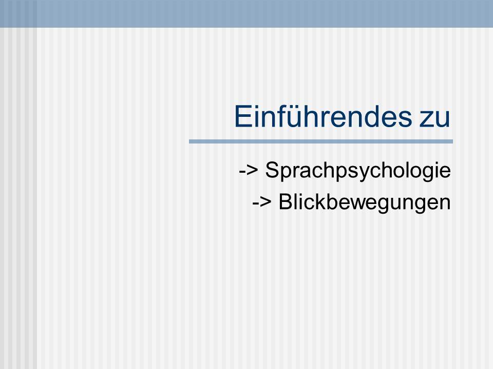 -> Sprachpsychologie -> Blickbewegungen