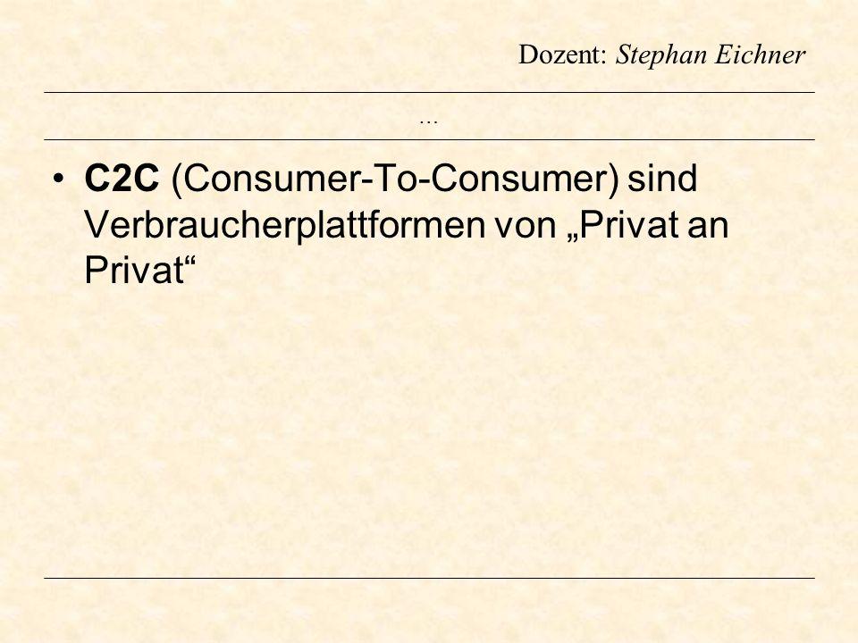 """… C2C (Consumer-To-Consumer) sind Verbraucherplattformen von """"Privat an Privat"""