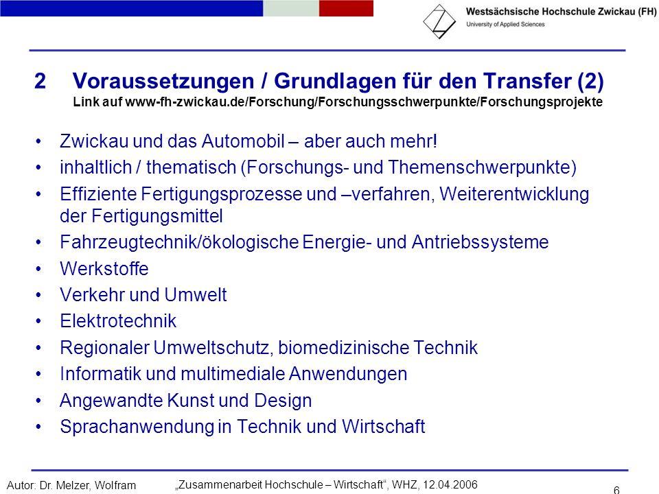 Voraussetzungen / Grundlagen für den Transfer (2) Link auf www-fh-zwickau.de/Forschung/Forschungsschwerpunkte/Forschungsprojekte