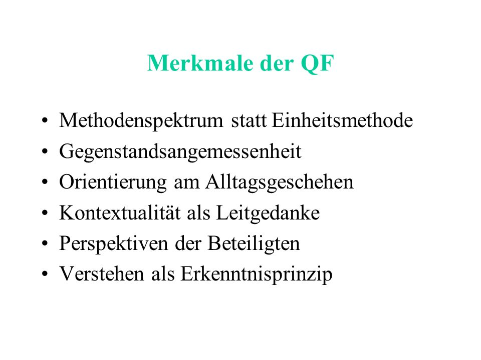 Merkmale der QF Methodenspektrum statt Einheitsmethode