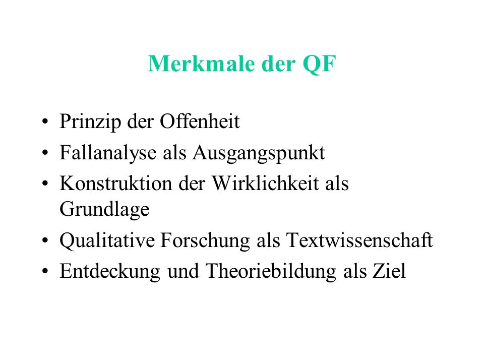 Merkmale der QF Prinzip der Offenheit Fallanalyse als Ausgangspunkt