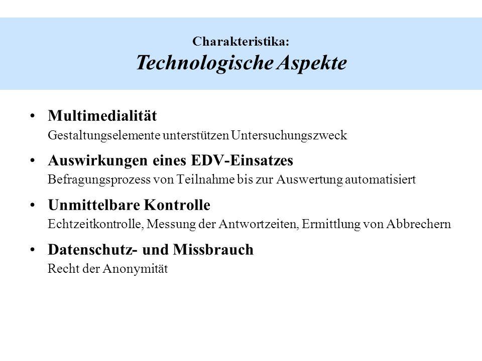 Charakteristika: Technologische Aspekte