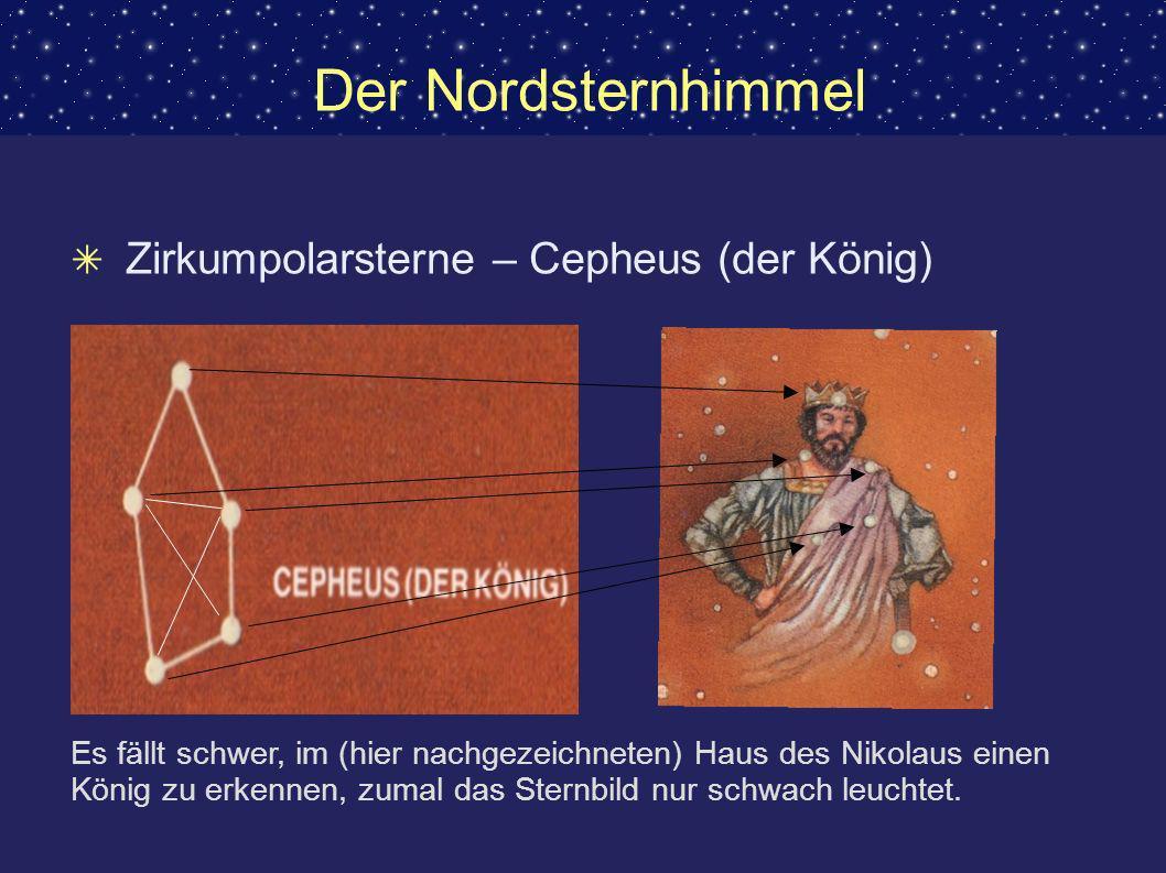 Der Nordsternhimmel Zirkumpolarsterne – Cepheus (der König)