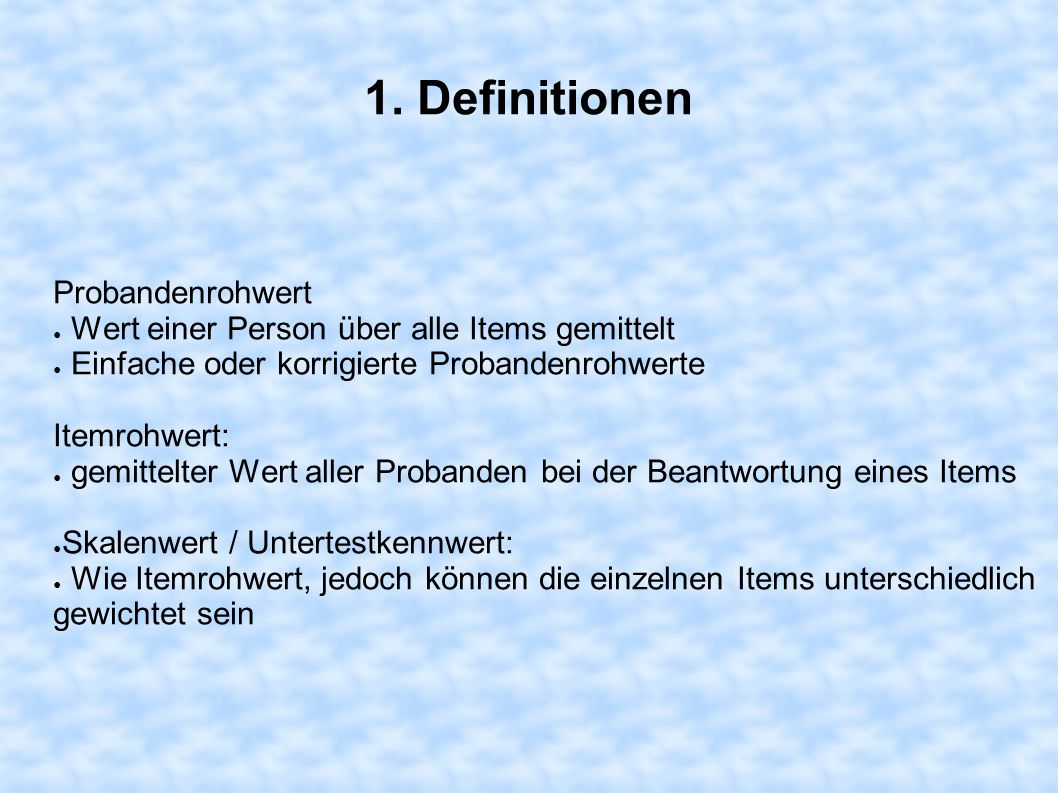 1. Definitionen Probandenrohwert