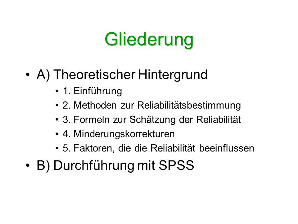Gliederung A) Theoretischer Hintergrund B) Durchführung mit SPSS