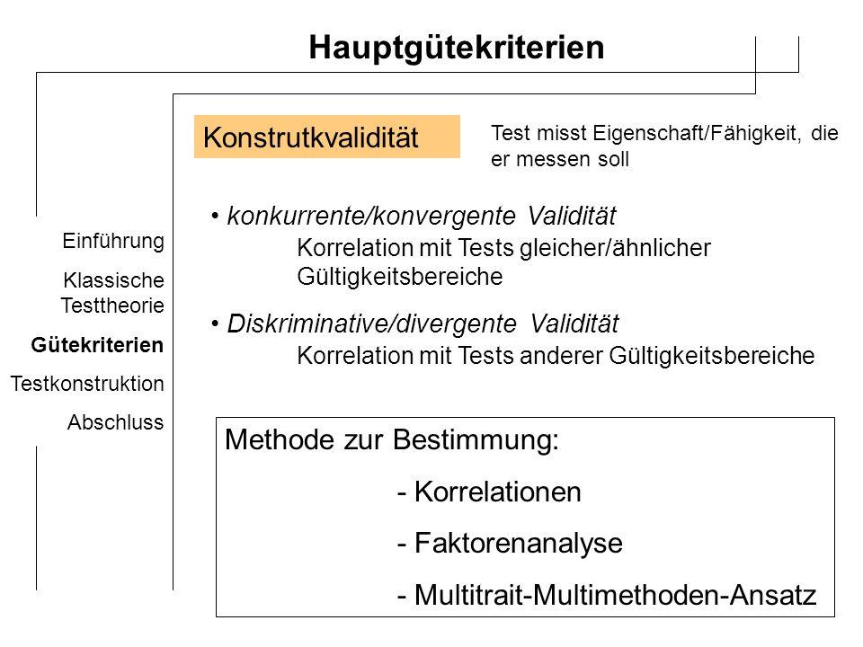 Hauptgütekriterien Konstrutkvalidität Methode zur Bestimmung: