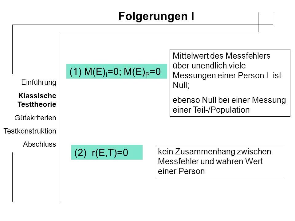 Folgerungen I (1) M(E)I=0; M(E)P=0 (2) r(E,T)=0
