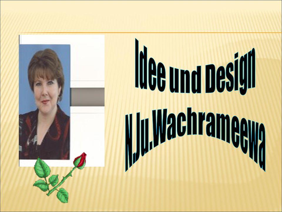 Idee und Design N.Ju.Wachrameewa