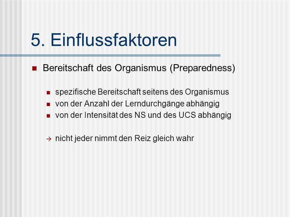 5. Einflussfaktoren Bereitschaft des Organismus (Preparedness)