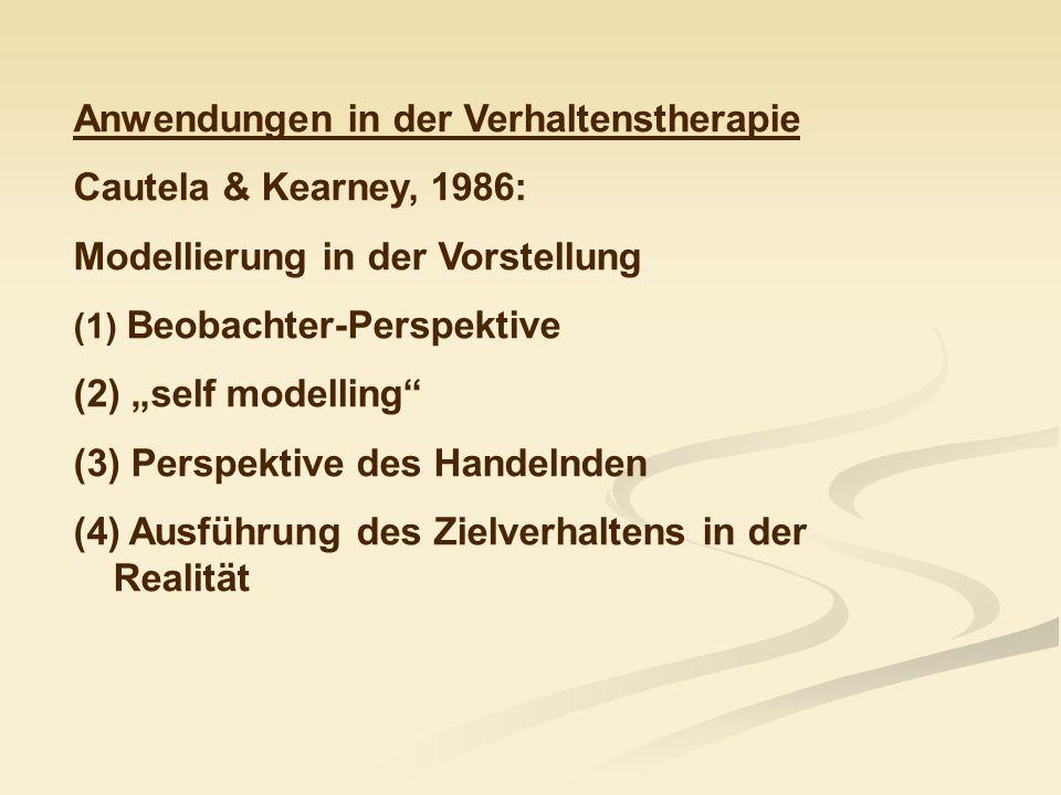 Anwendungen in der Verhaltenstherapie Cautela & Kearney, 1986: