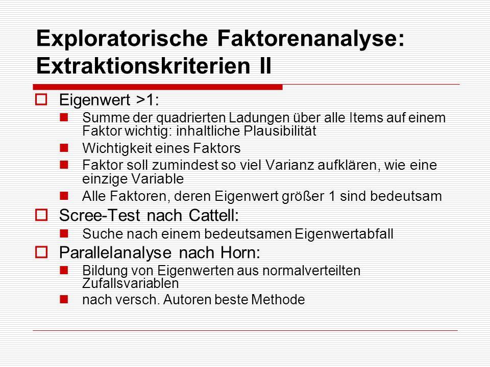 Exploratorische Faktorenanalyse: Extraktionskriterien II