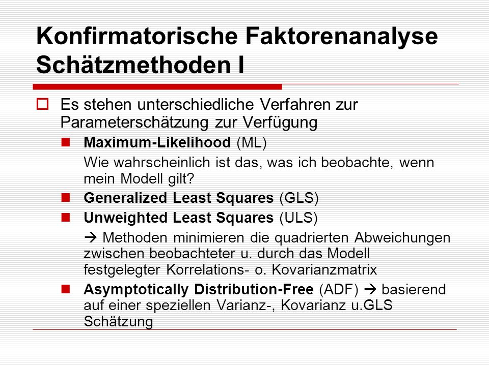 Konfirmatorische Faktorenanalyse Schätzmethoden I