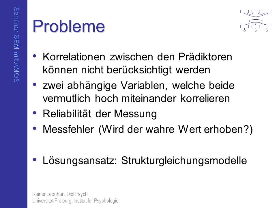 Probleme Korrelationen zwischen den Prädiktoren können nicht berücksichtigt werden.