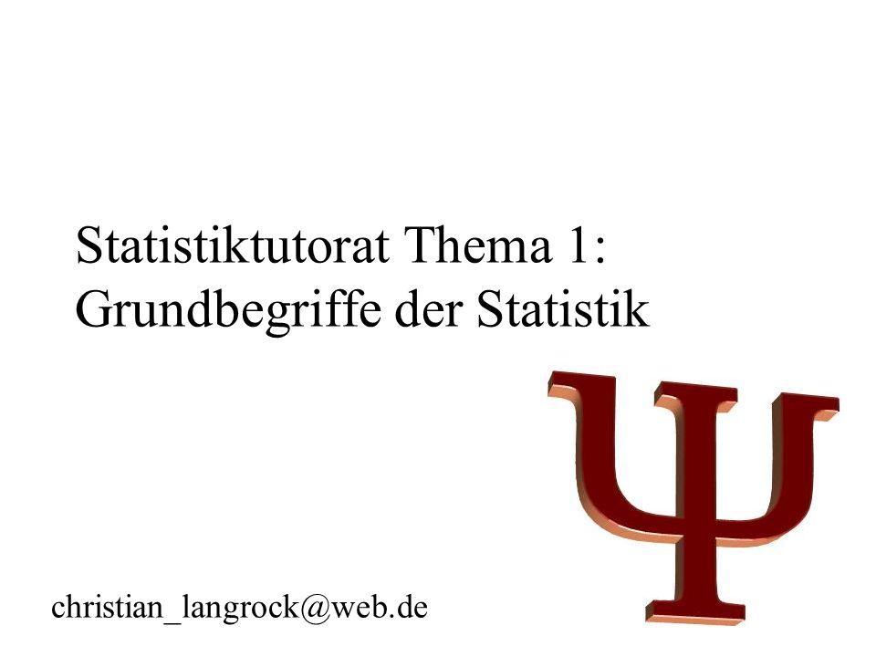 Statistiktutorat Thema 1: Grundbegriffe der Statistik