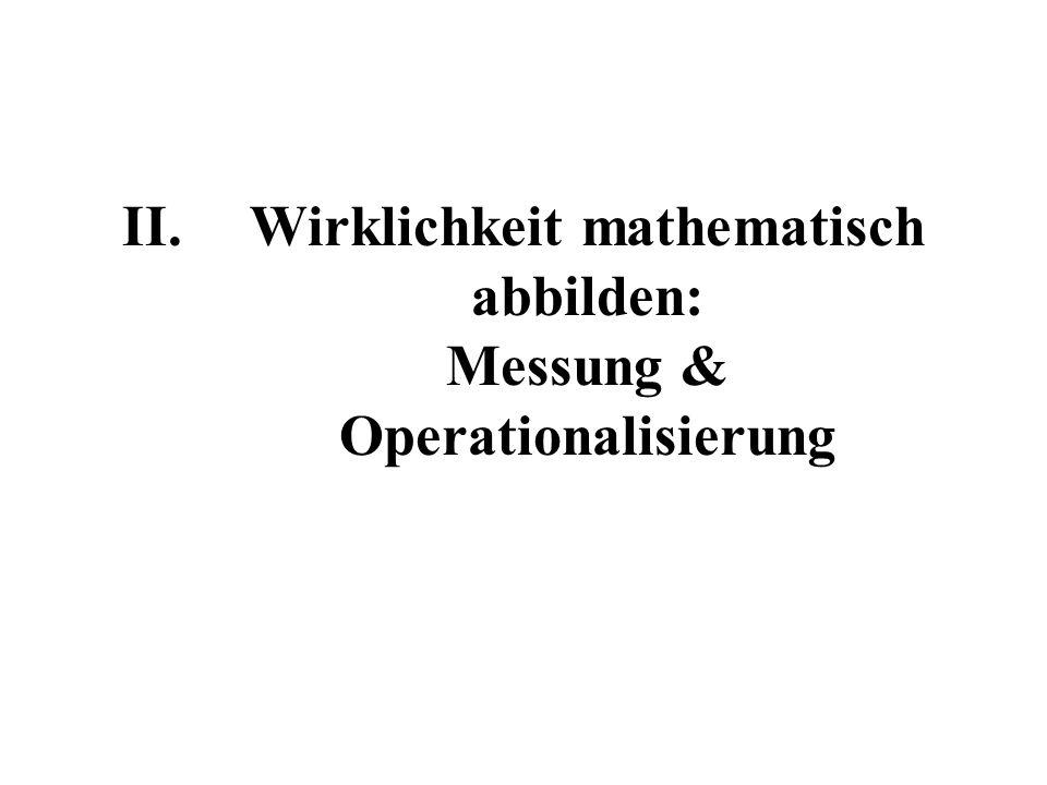Wirklichkeit mathematisch abbilden: Messung & Operationalisierung