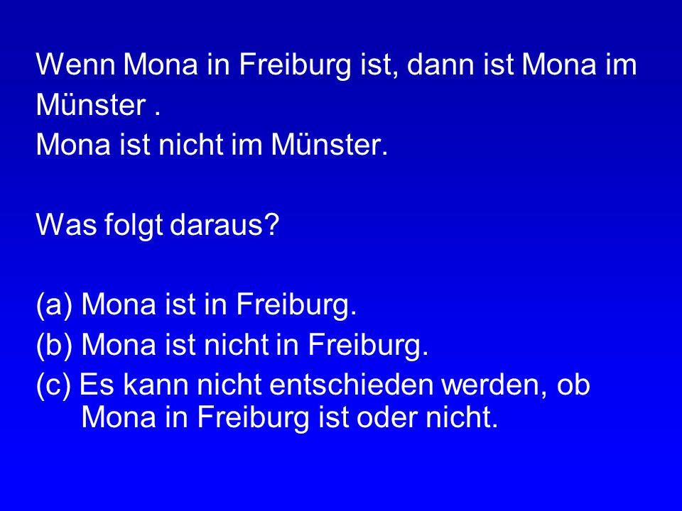 Wenn Mona in Freiburg ist, dann ist Mona im