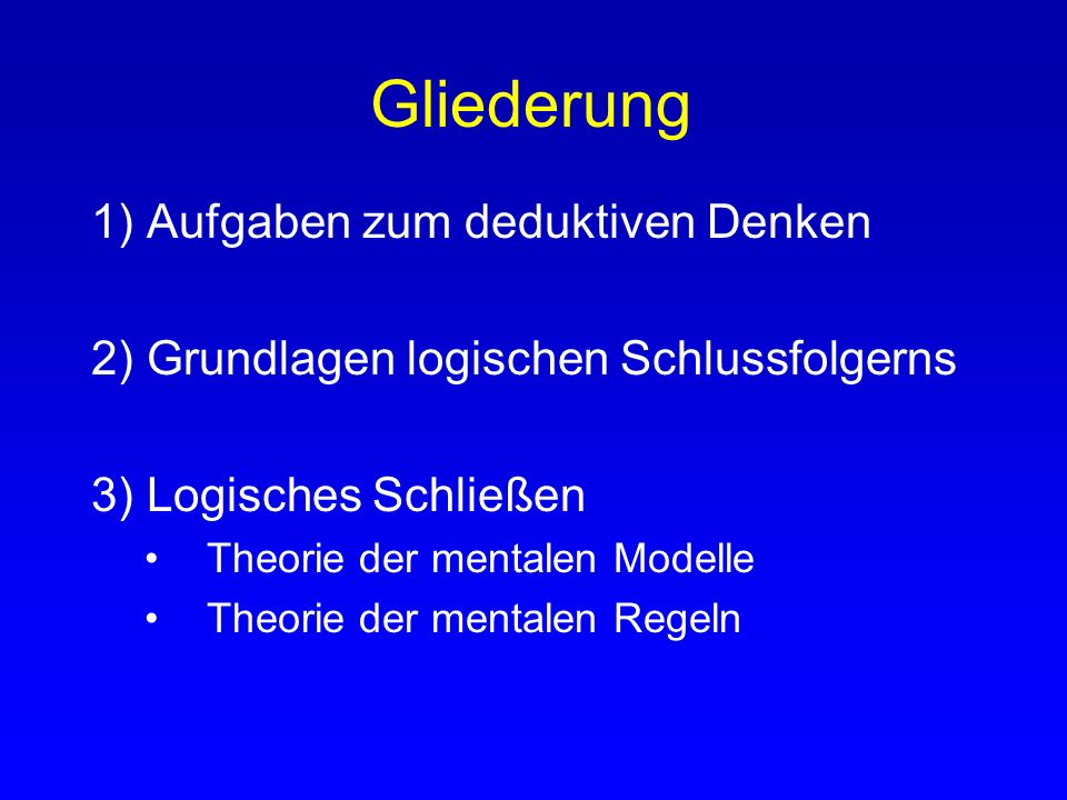 Gliederung 1) Aufgaben zum deduktiven Denken